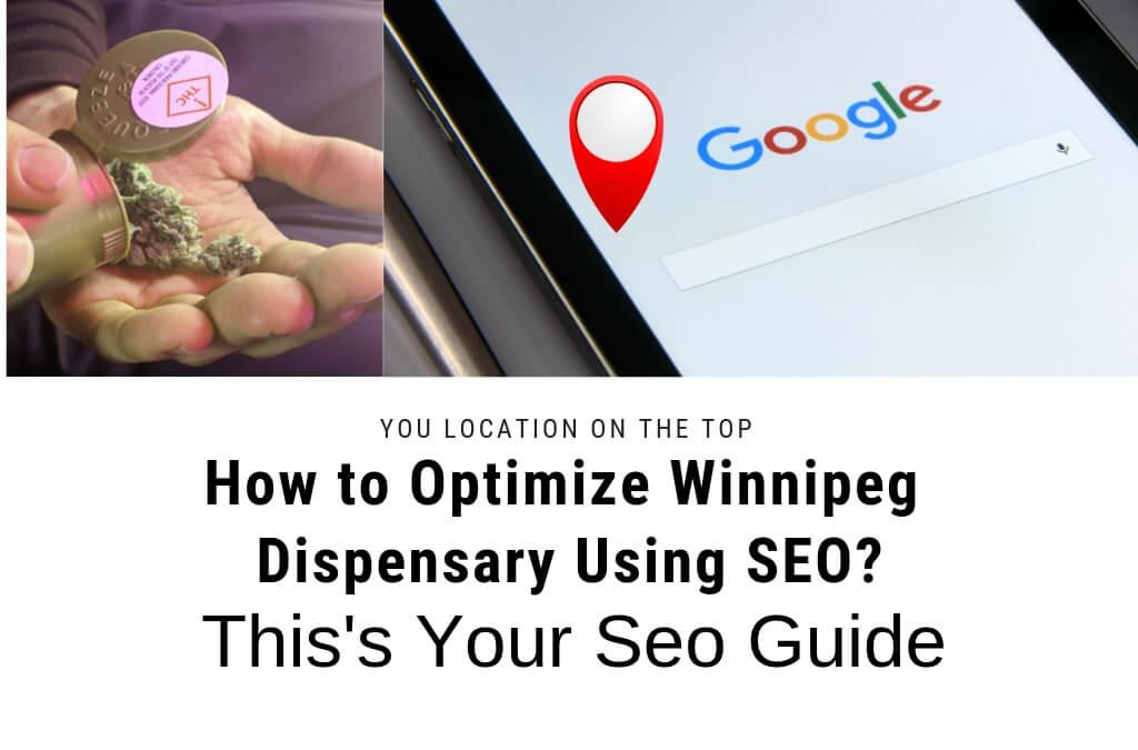 How to Optimize Winnipeg Dispensary Using SEO?